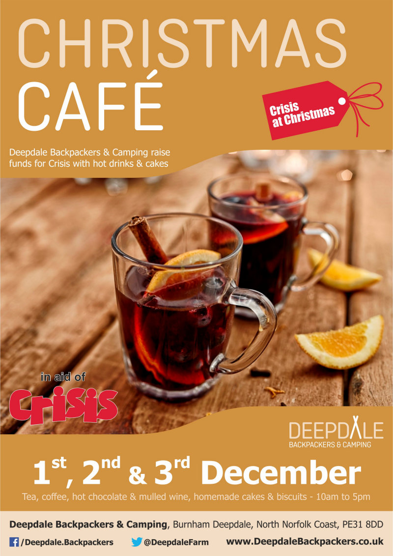 Christmas Cafe in aid of Crisis | Deepdale Backpackers & Camping friendly team will be serving hot drinks from the Backpackers Courtyard to raise money for CRISIS - national charity dedicated to ending homelessness. - Dalegate Market | Shopping & Café, Burnham Deepdale, North Norfolk Coast, England, UK