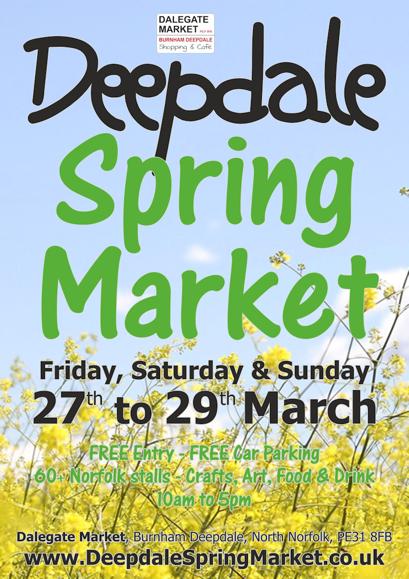 Deepdale Spring Market | We look forward to welcoming you to Dalegate Market in Burnham Deepdale on Friday 27th to Sunday 29th March, for the Deepdale Spring Market, the start of Spring on the beautiful North Norfolk Coast. - Dalegate Market | Shopping & Café, Burnham Deepdale, North Norfolk Coast, England, UK