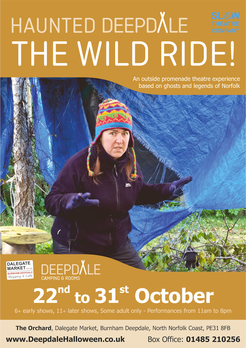 Haunted Deepdale - The Wild Ride!, The Orchard, Dalegate Market, Burnham Deepdale, Norfolk, PE31 8DD   An exciting outdoor spooky, enchanted theatrical happening! A promenade performance using story telling, music and movement to tell stories of myths and ghosts of Norfolk.   deepdale, haunted, halloween, wild, ride, theatre, promenade, open, air, theatre, story, telling, slow, company, family, spooky