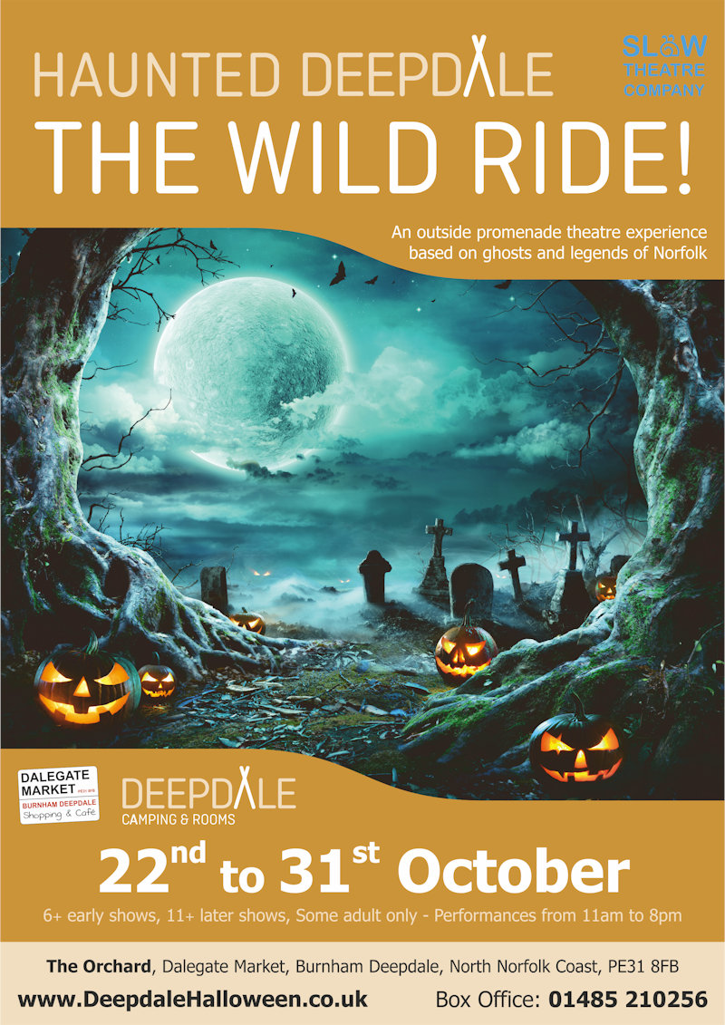 Haunted Deepdale - The Wild Ride! | An exciting outdoor spooky, enchanted theatrical happening! A promenade performance using story telling, music and movement to tell stories of myths and ghosts of Norfolk. | The Orchard, Dalegate Market, Burnham Deepdale, Norfolk, PE31 8DD