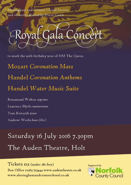 Royal Gala Concert , Auden Theatre, Gresham's School, Cromer Road HOLT NR25 6EA | Sheringham and Cromer Choral Society return to the Auden Theatre for another of their popular summer gala concerts with music especially chosen to celebrate Her Majesty the Queen's 90th Birthday year. | Concert Queen Birthday Handel Mozart Coronation Classical Music