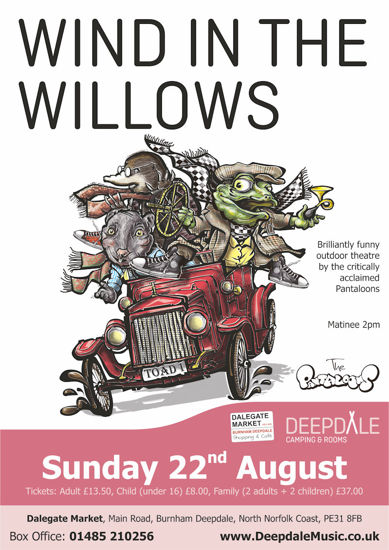 Wind in the Willows - Open Air Theatre | We are thrilled to welcome back the critically-acclaimed Pantaloons for more open air theatre, their hilarious spin on Kenneth Grahame�s classic countryside caper. | The Orchard, Dalegate Market, Burnham Deepdale, North Norfolk Coast, PE31 8FB
